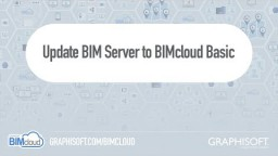 BIMcloud 2018 - BIM Server uuendamine BIMcloud Basic-ks