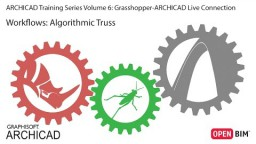 Grasshopper-ARCHICAD Live Connection - Töövoog: Algoritmiline ferm [5-6]